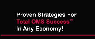 Proven Strategies For Total OMS Success In Any Economy!