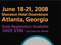 June 18-21, 2008, Sheraton Hotel Downtown, Atlanta, GA